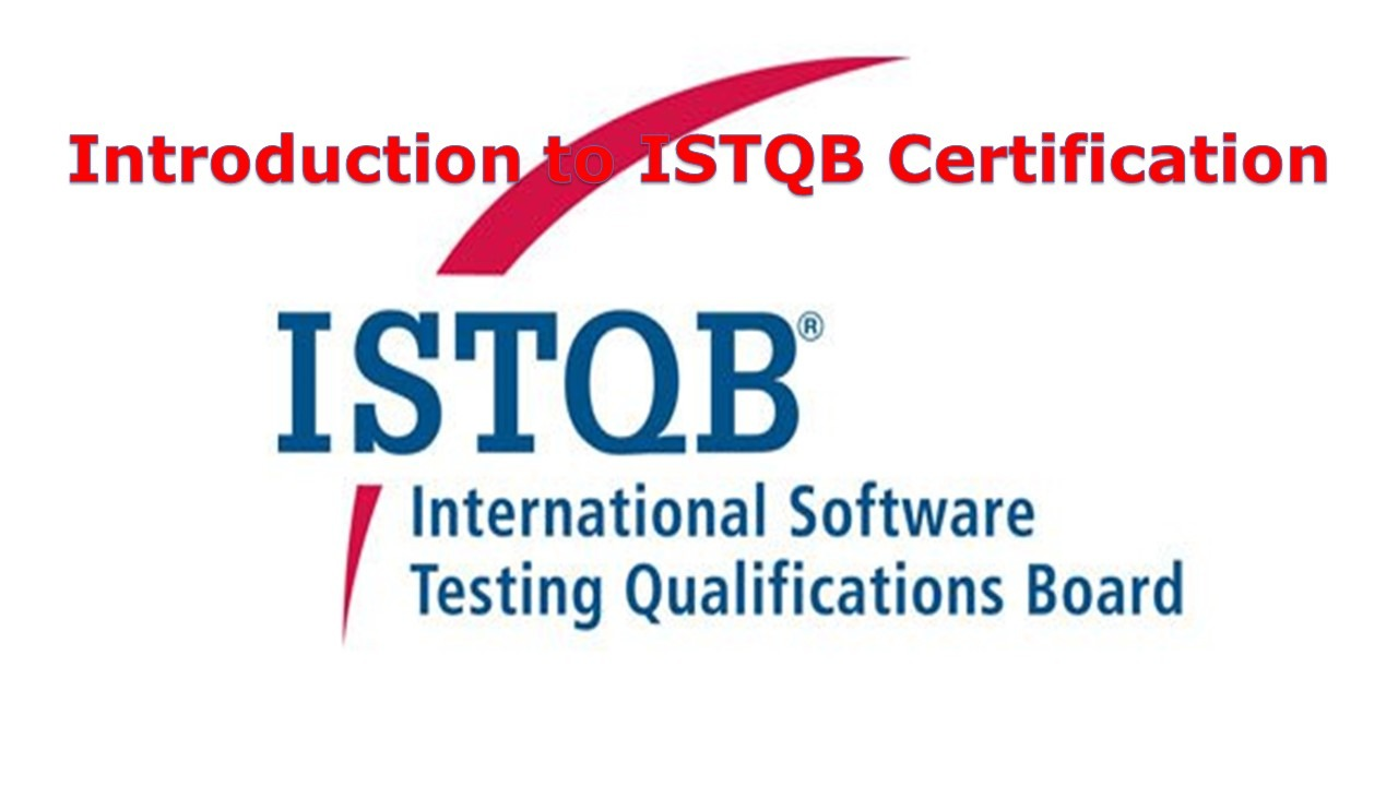 Introduction To Istqb Certification Software Testing