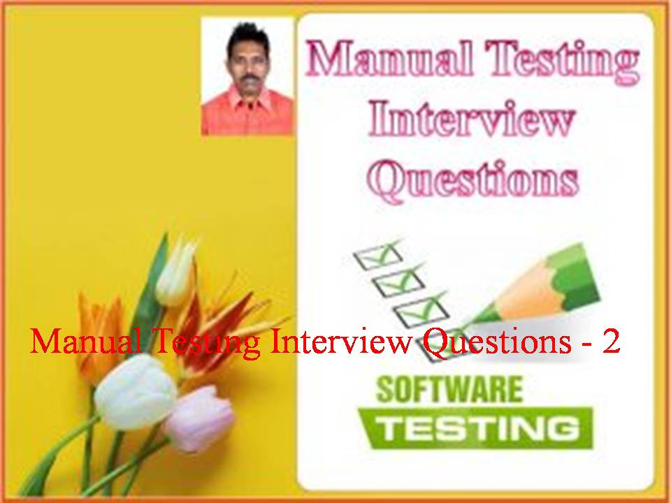 Manual Testing Interview Question Part-2