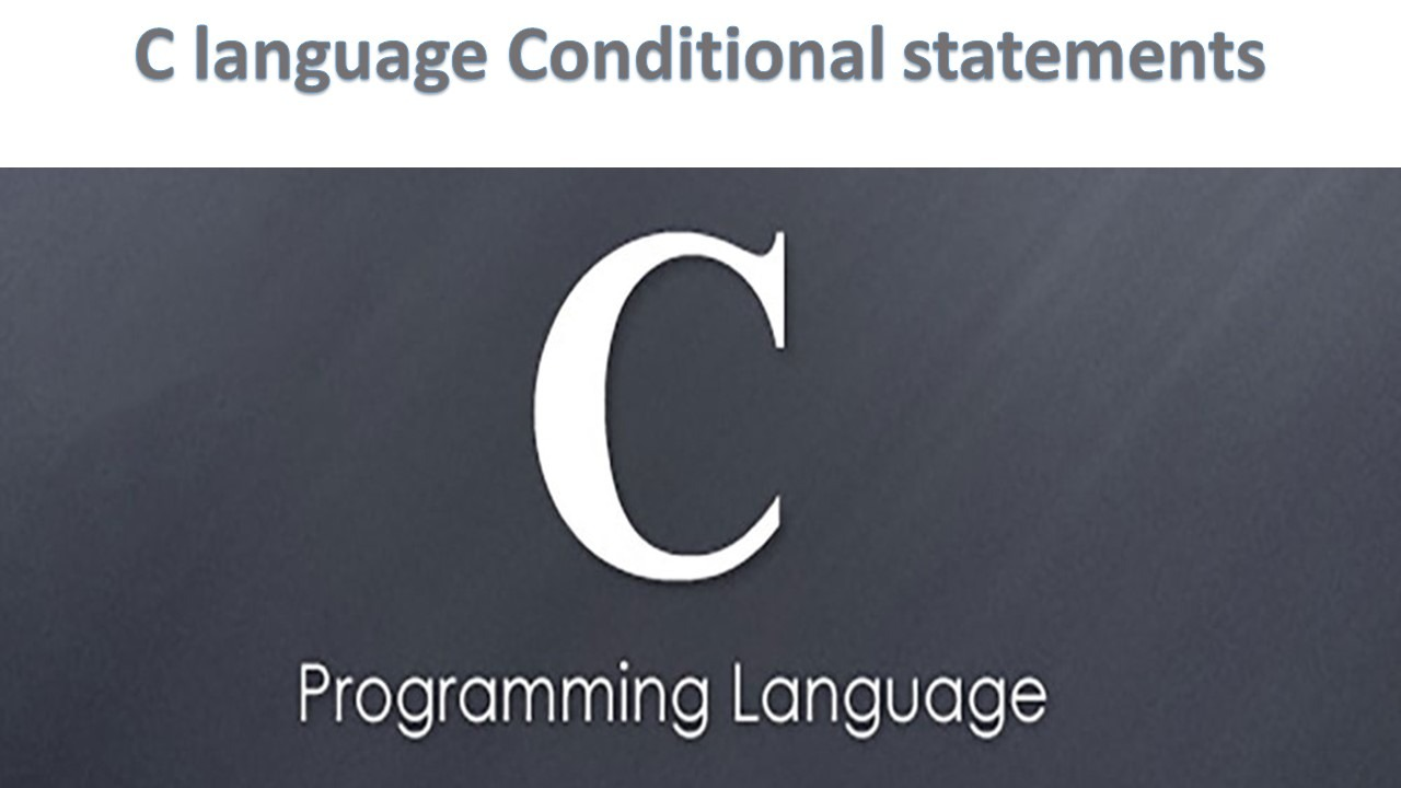 C language Conditional statements