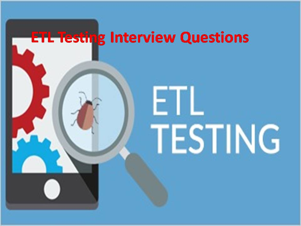 ETL Testing Interview Questions - Software Testing