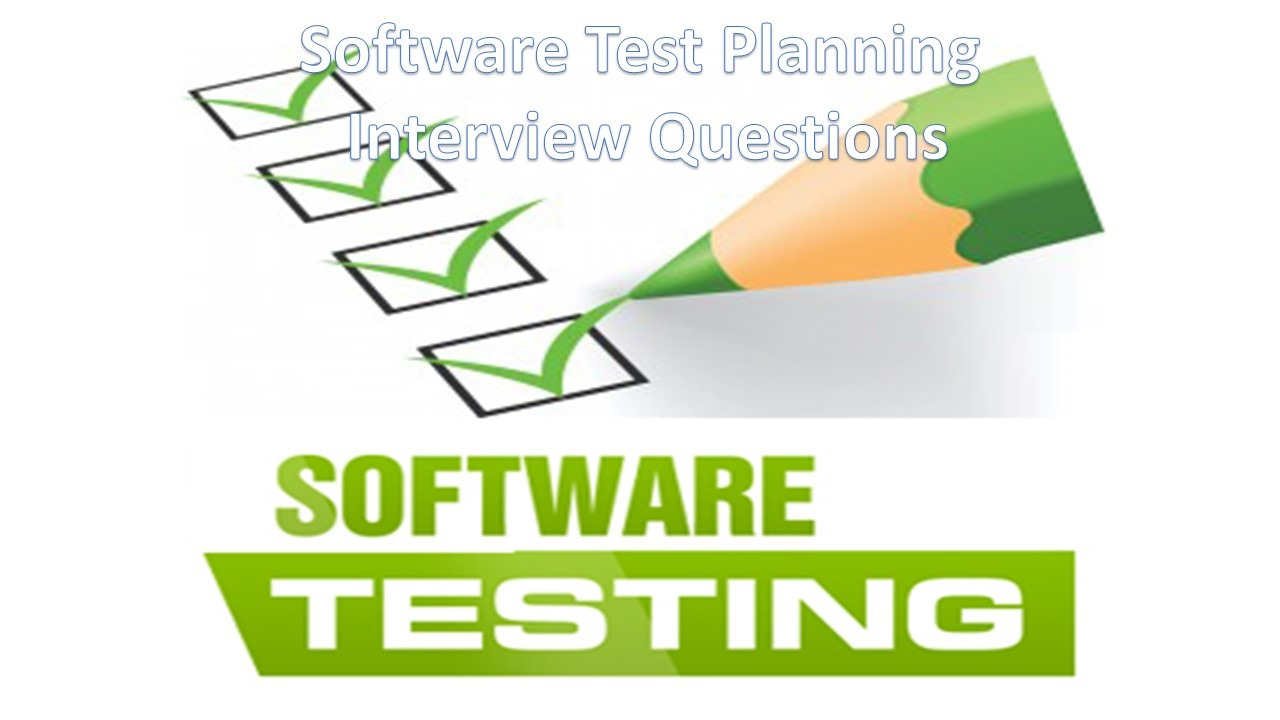 Software Test Planning Interview Questions