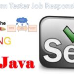 Selenium Tester Job Responsibilities