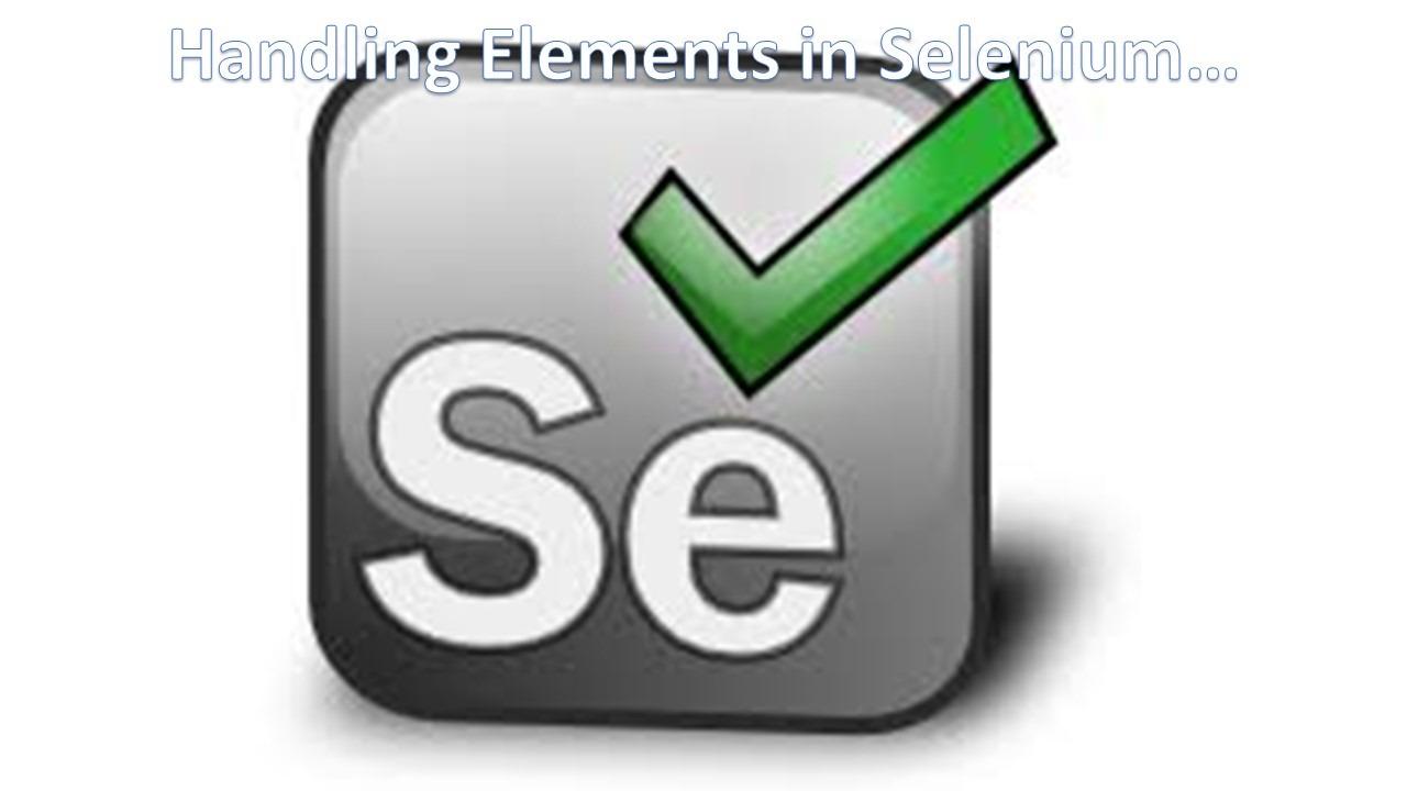 Handling Elements in Selenium WebDriver