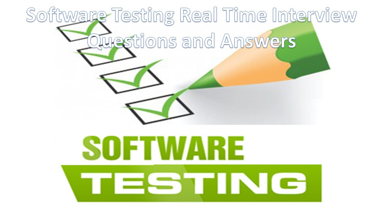 Software Testing Real Time Interview Questions - Software
