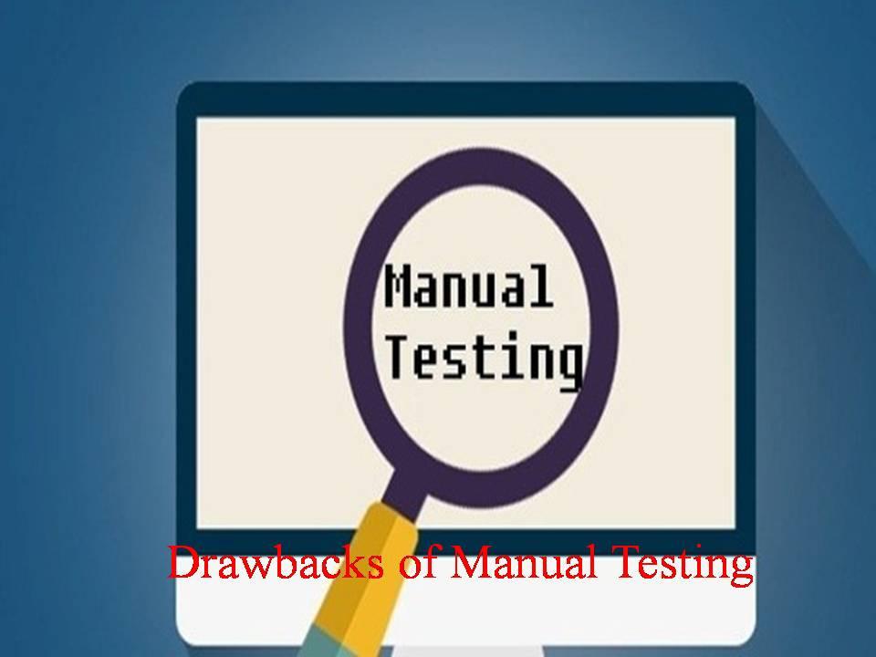 Drawbacks of Manual Testing