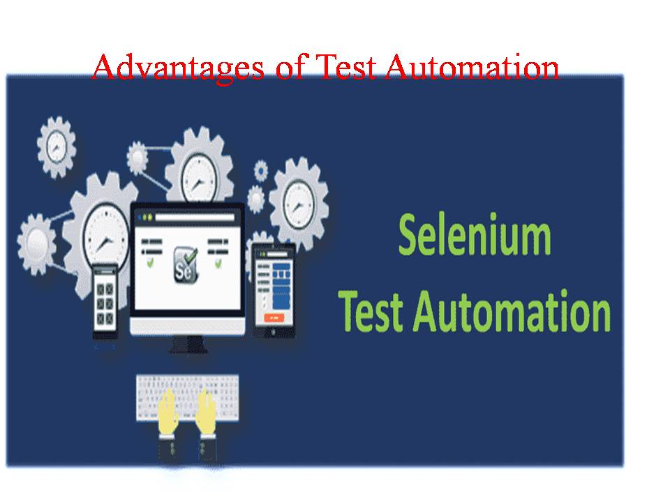 Benefits of Automated Testing.
