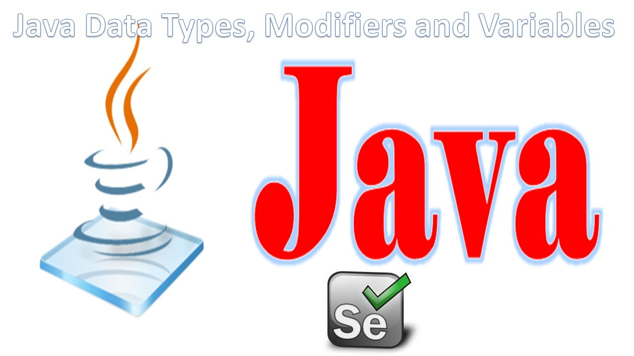 Java Data Types, Modifiers and Variables
