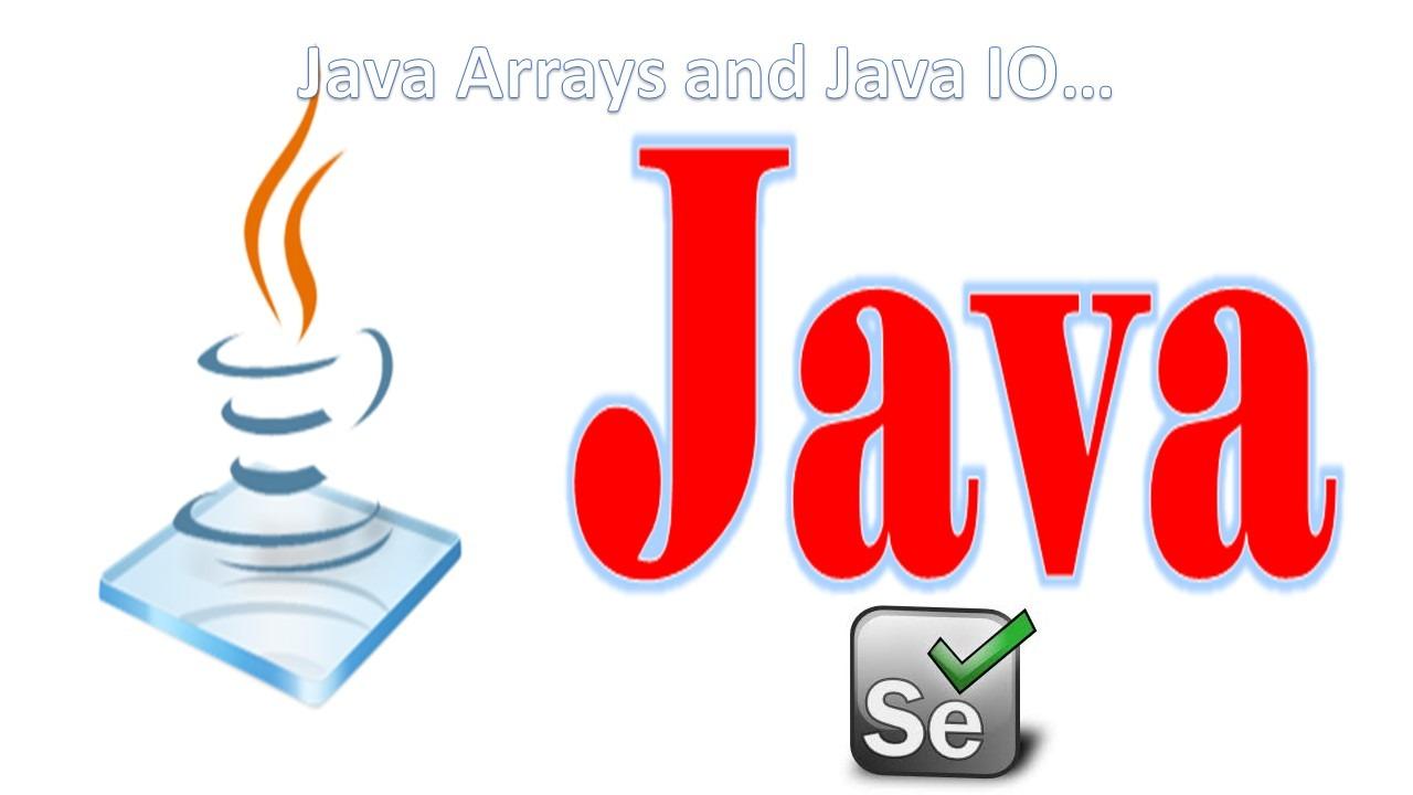 Java Arrays and Java IO
