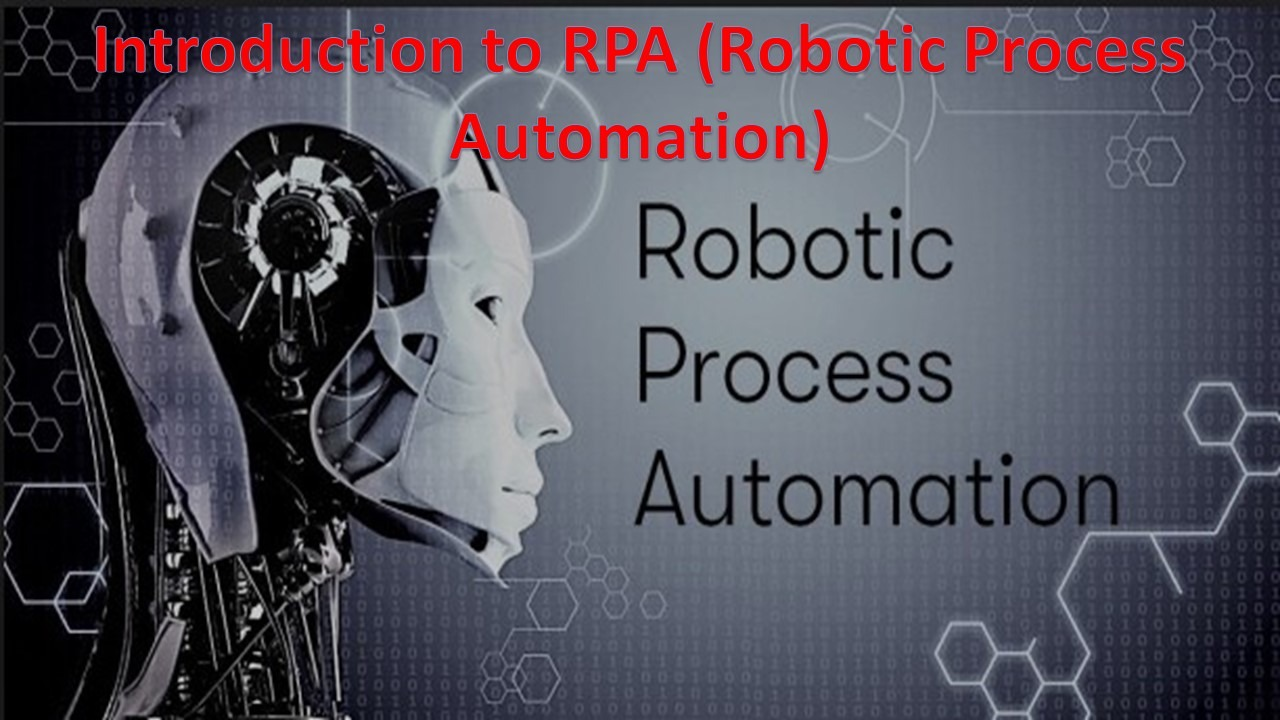 Introduction to Robotic Process Automation