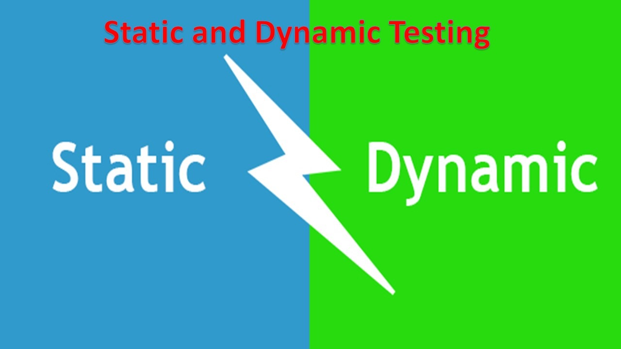Static and Dynamic Testing