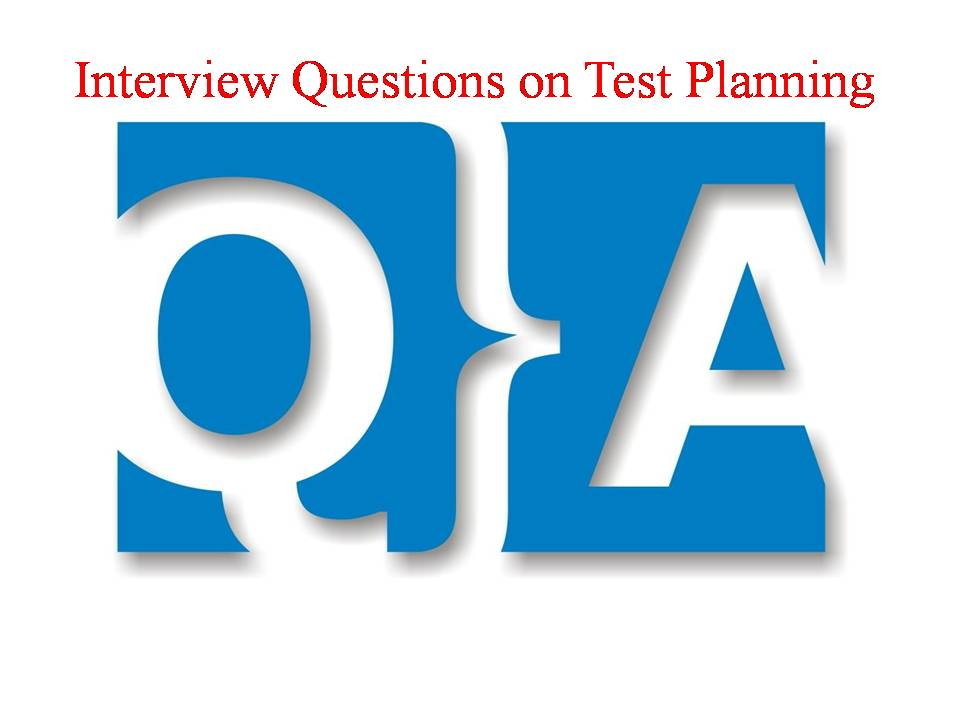 Interview Questions on Test Planning
