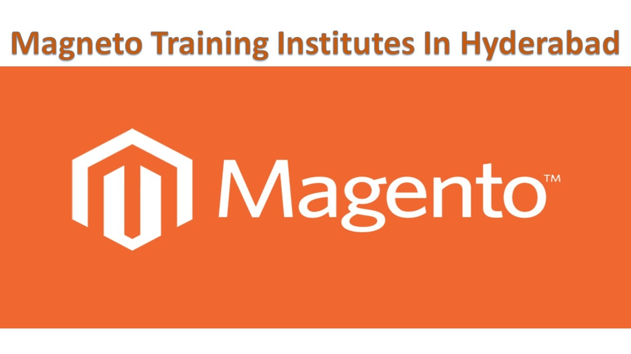 Magento Training Institutes in Hyderabad