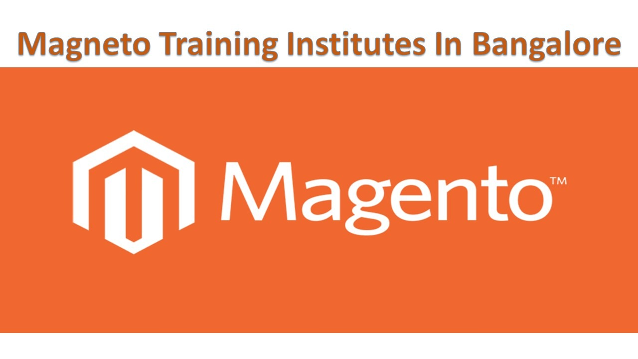 Magento Training Institutes in Bangalore