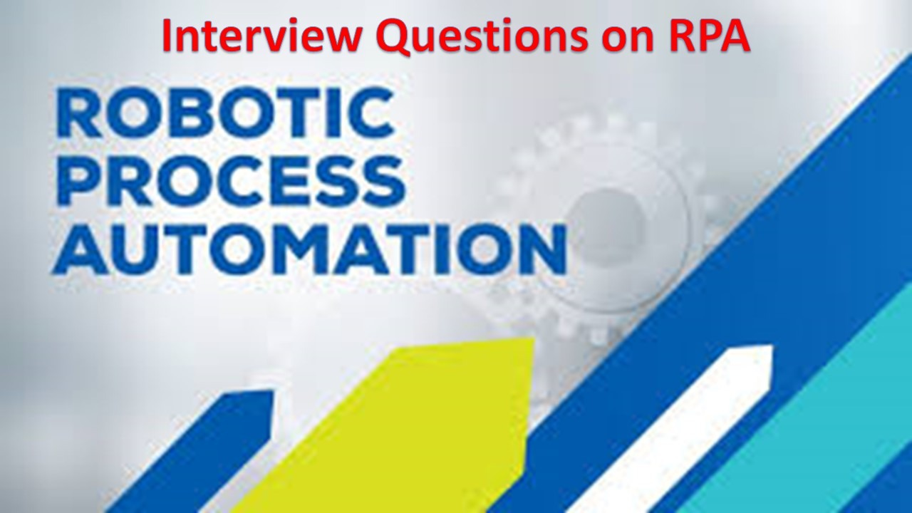 Robotic Process Automation Interview Questions