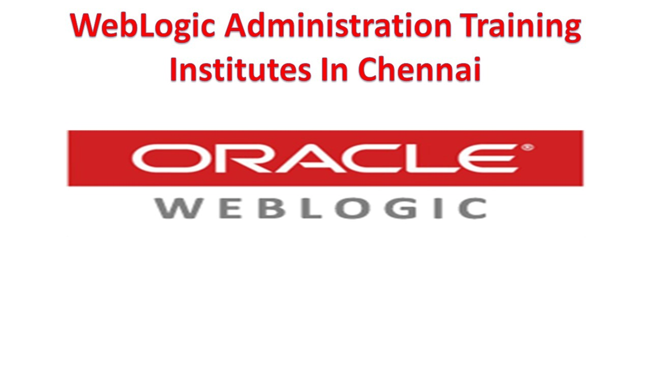 WebLogic Administration Training Institutes In Chennai