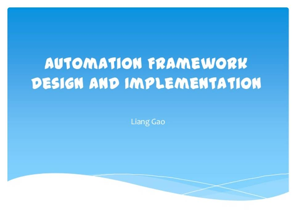 Automation Framework Design and Implementation