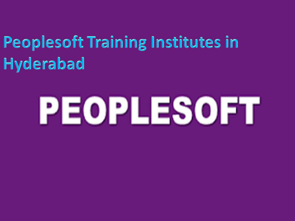 Peoplesoft Training Institutes in Hyderabad
