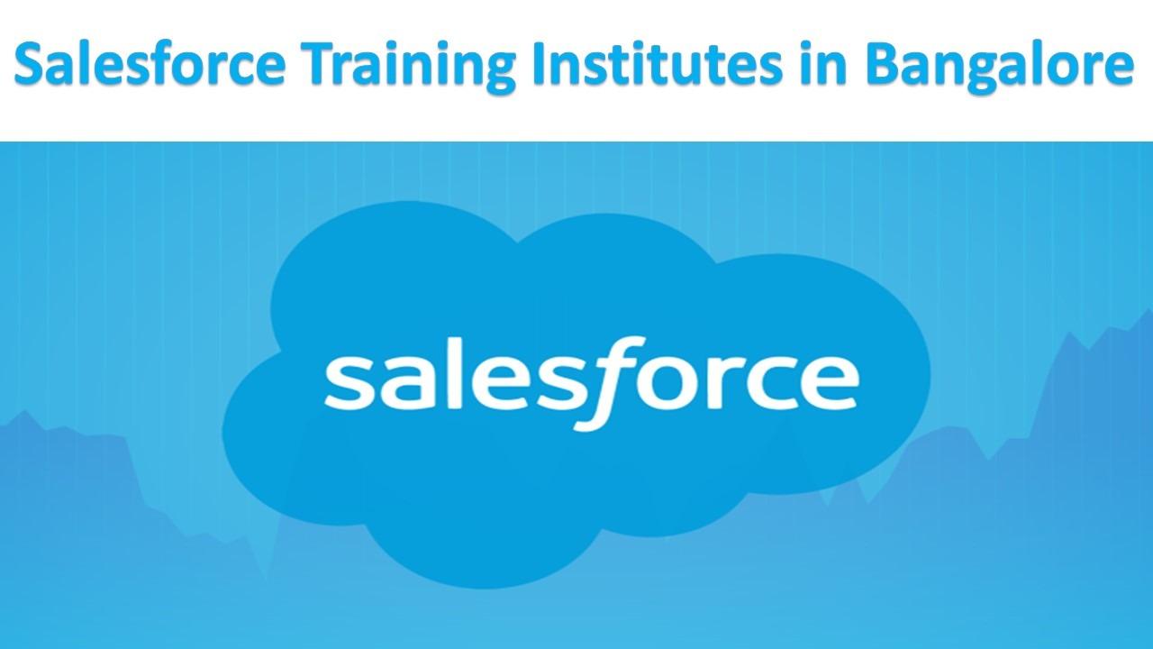 Salesforce Training Institutes in Bangalore