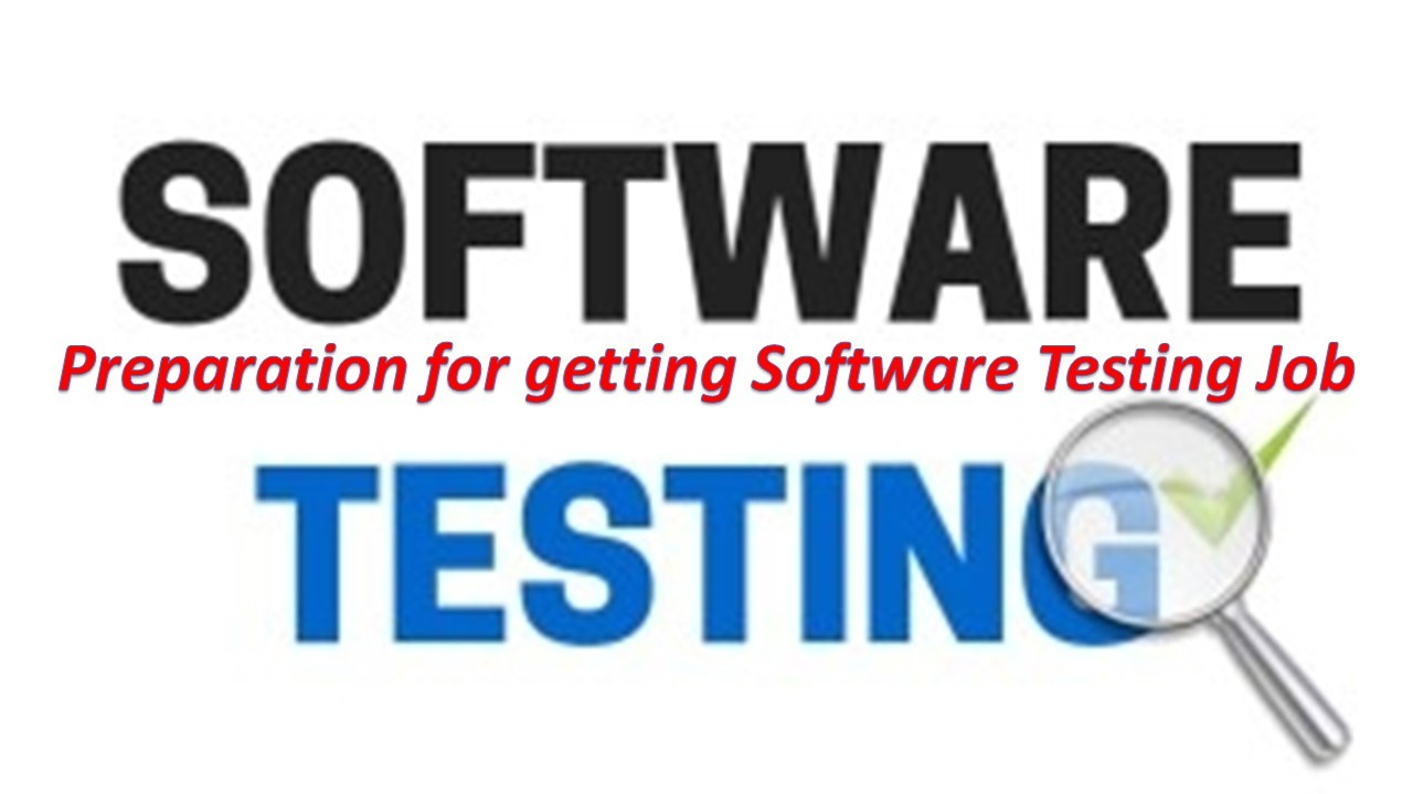 Preparation for getting Software Testing Job