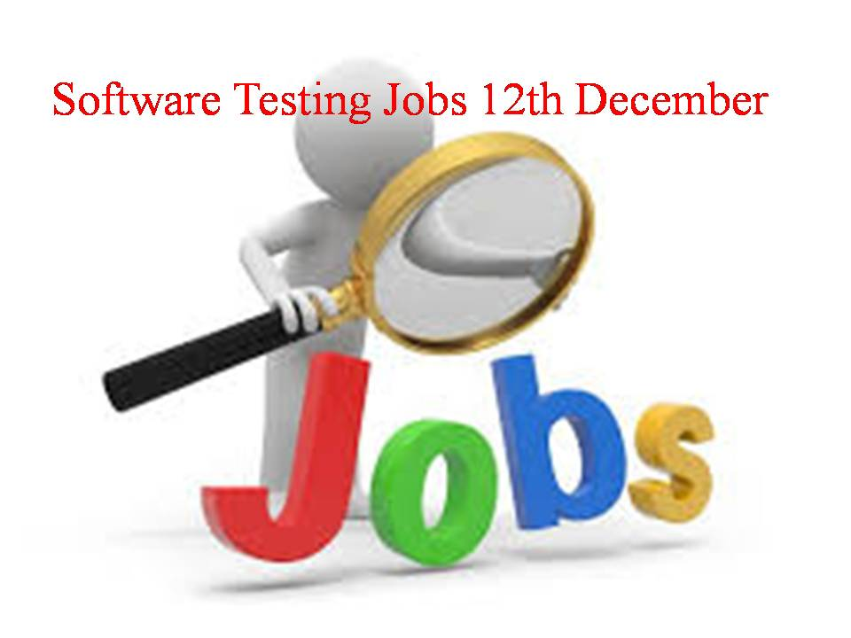 Software Testing Jobs 12th December