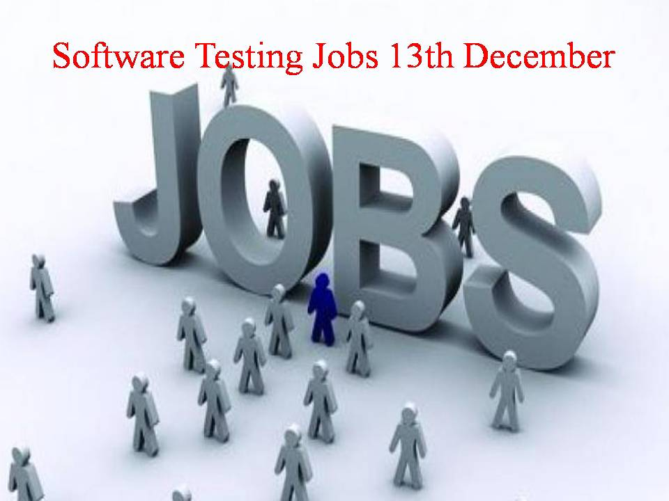 Software Testing Jobs 13th December
