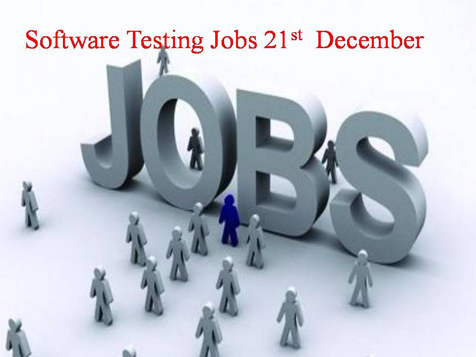 Sofrware Testing Jobs 21st December