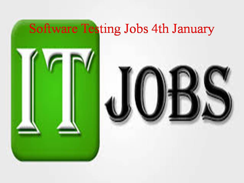 Software Testing Jobs 4th January