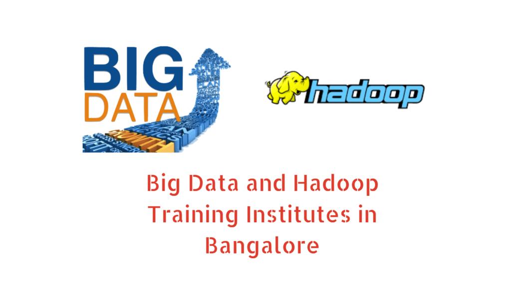 Big Data and Hadoop Training in Bangalore